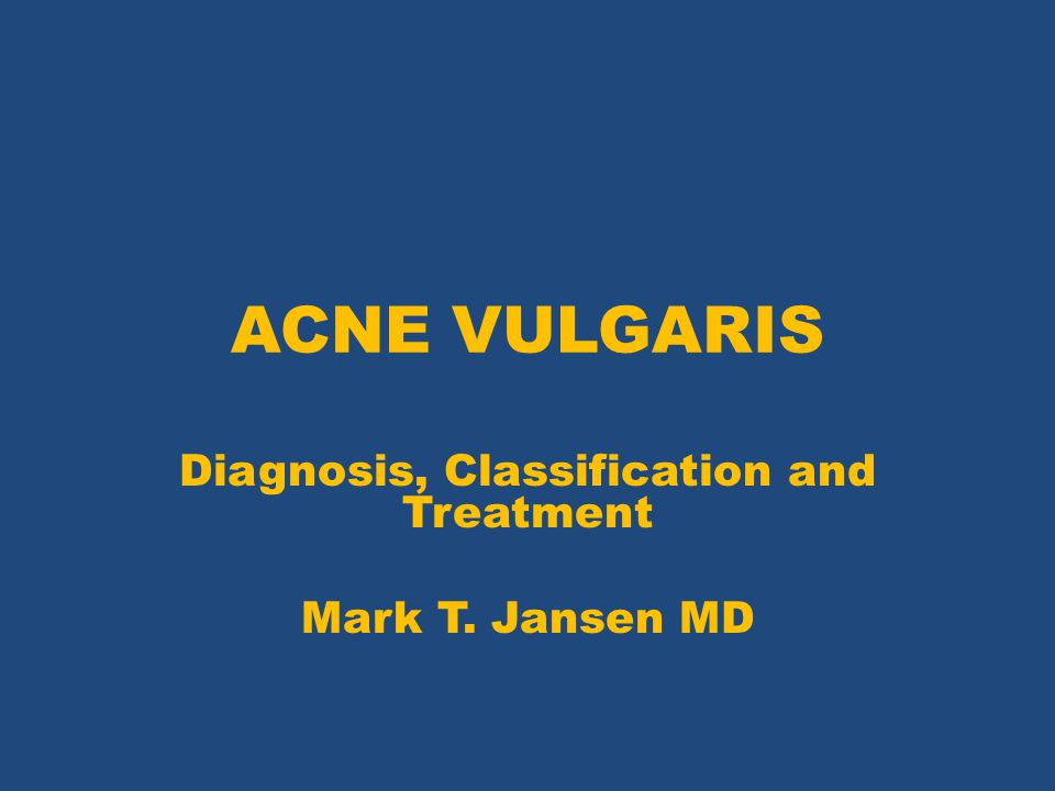 Diagnosis, Classification and Treatment Mark T. Jansen MD