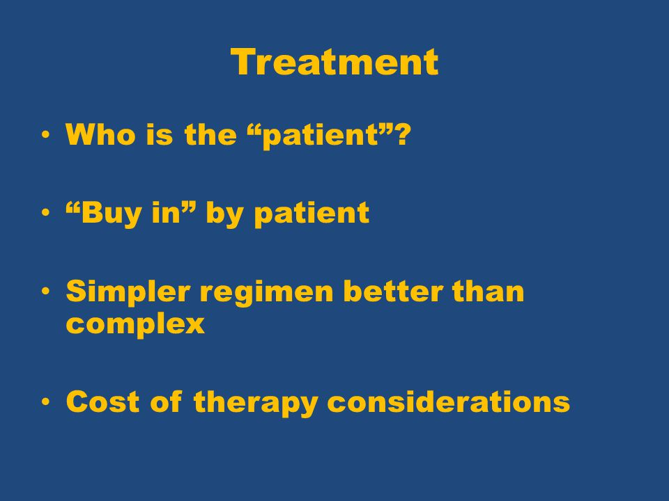 Treatment Who is the patient Buy in by patient