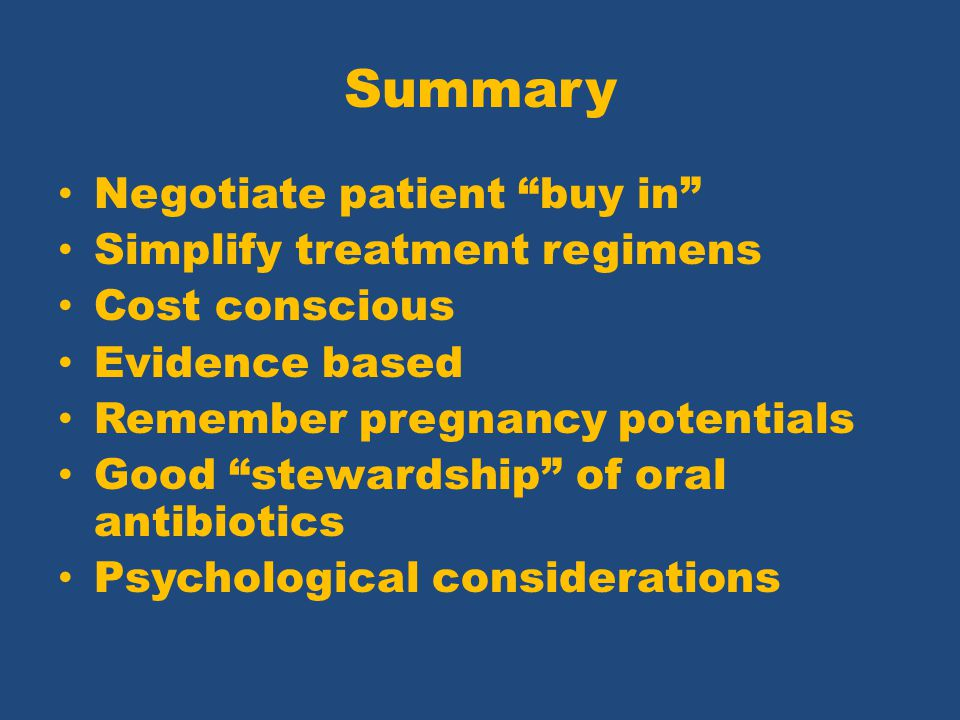Summary Negotiate patient buy in Simplify treatment regimens