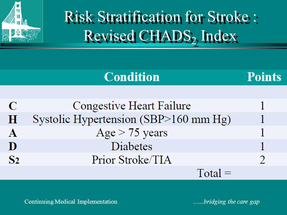 Risk Stratification for Stroke : Revised CHADS2 Index