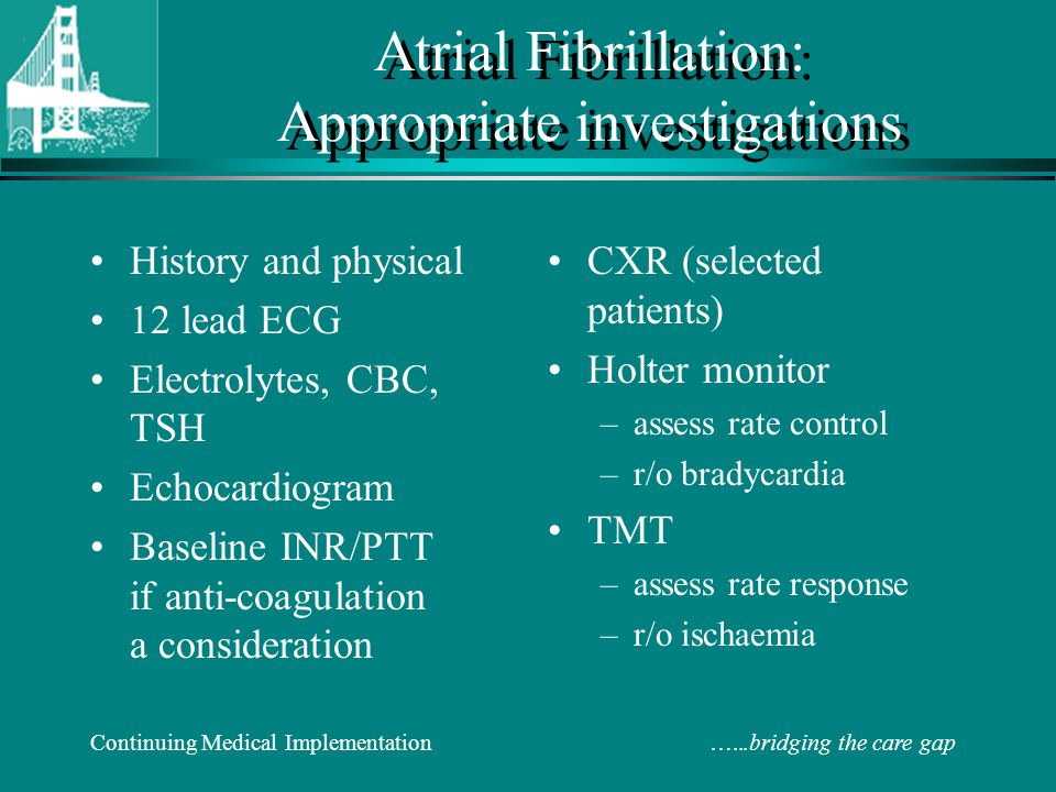 Atrial Fibrillation: Appropriate investigations