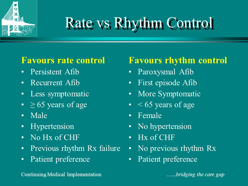 Rate vs Rhythm Control Favours rate control Favours rhythm control