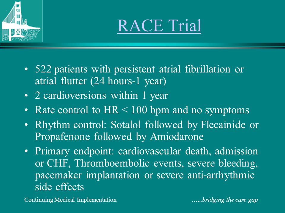 RACE Trial 522 patients with persistent atrial fibrillation or atrial flutter (24 hours-1 year) 2 cardioversions within 1 year.