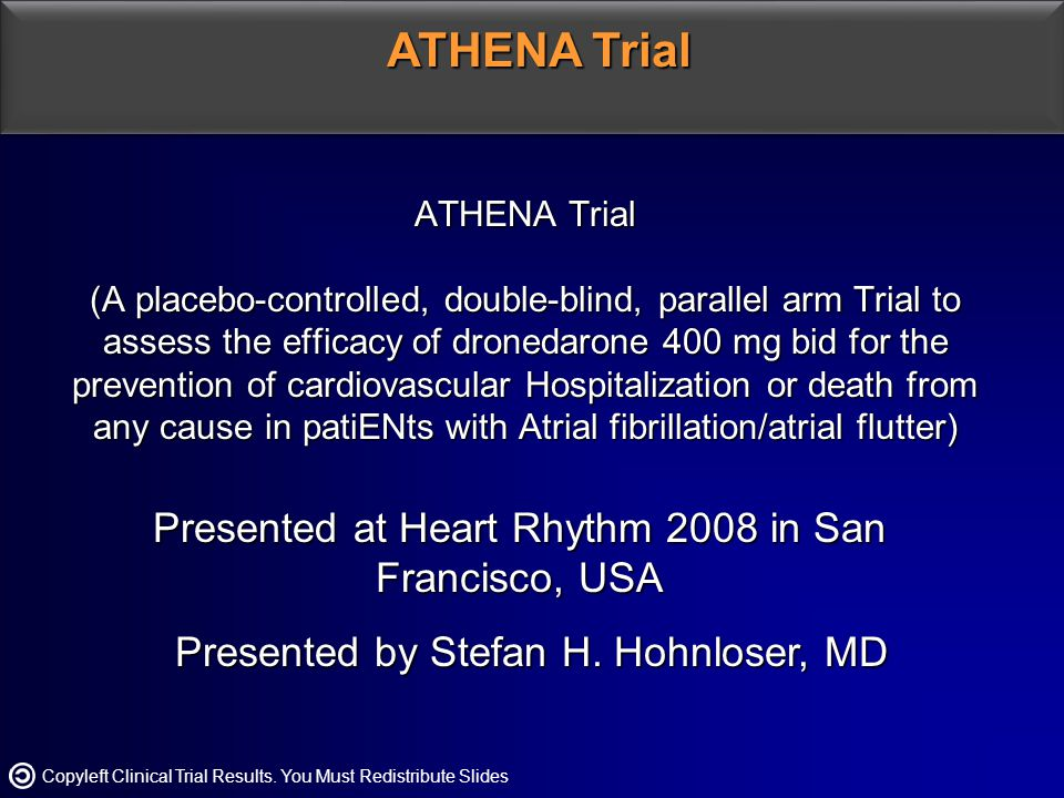 ATHENA Trial Presented at Heart Rhythm 2008 in San Francisco, USA