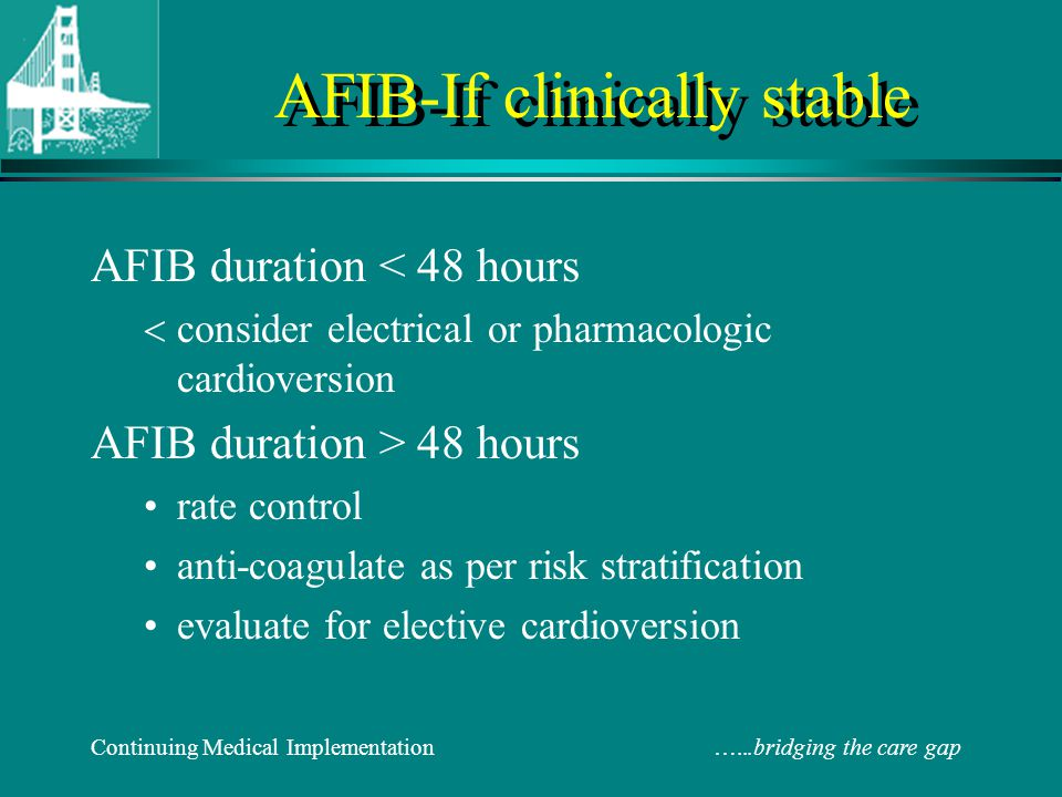 AFIB-If clinically stable