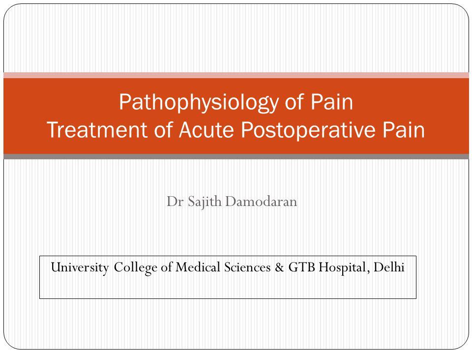 Pathophysiology of Pain Treatment of Acute Postoperative Pain