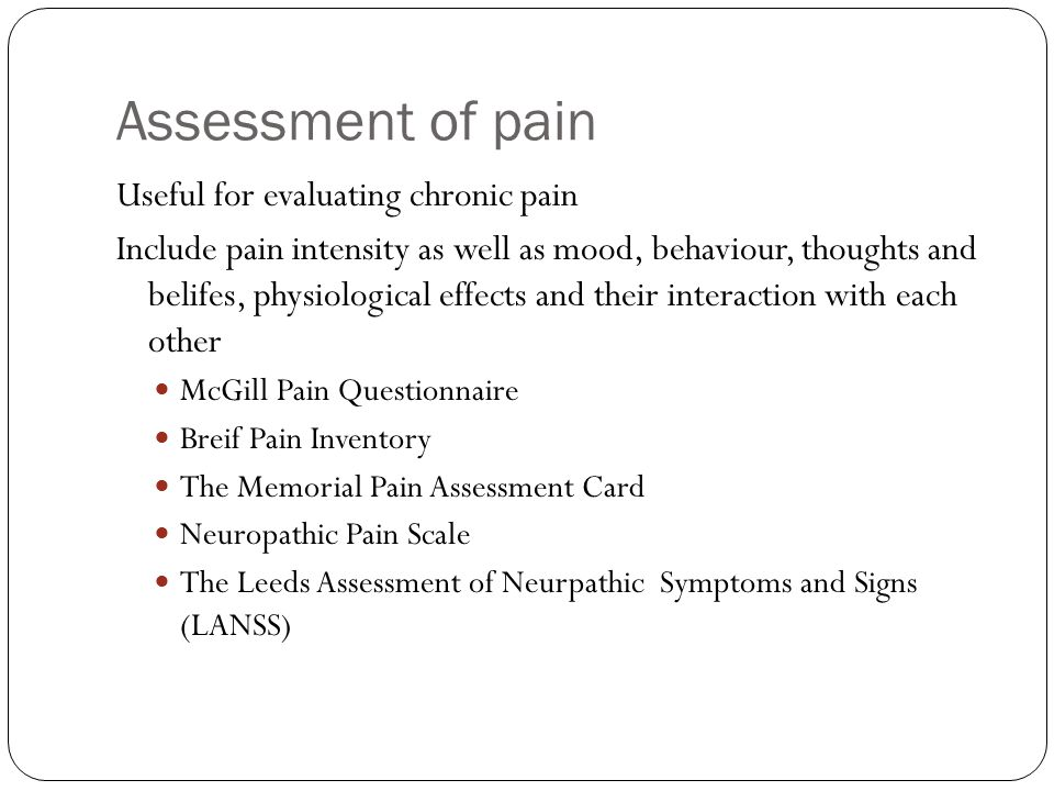 Assessment of pain Useful for evaluating chronic pain