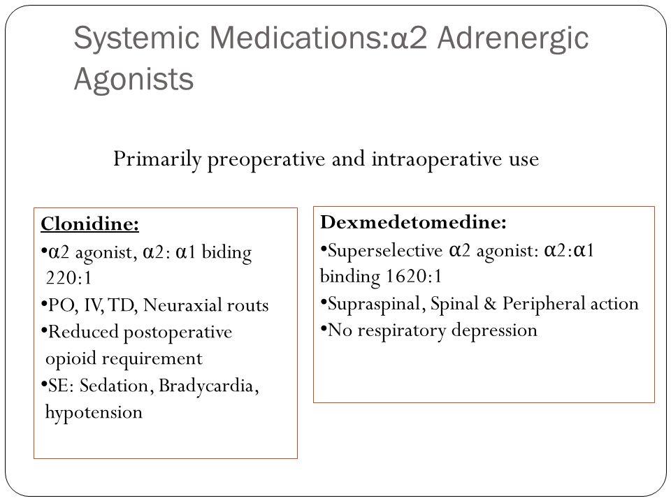 Systemic Medications:α2 Adrenergic Agonists
