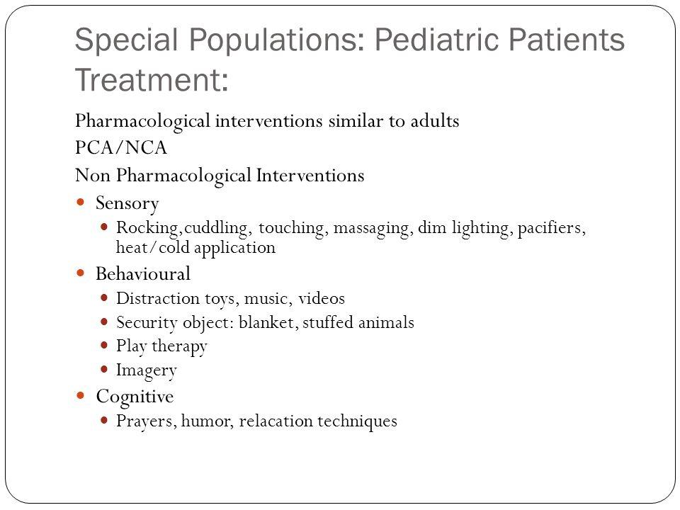 Special Populations: Pediatric Patients Treatment: