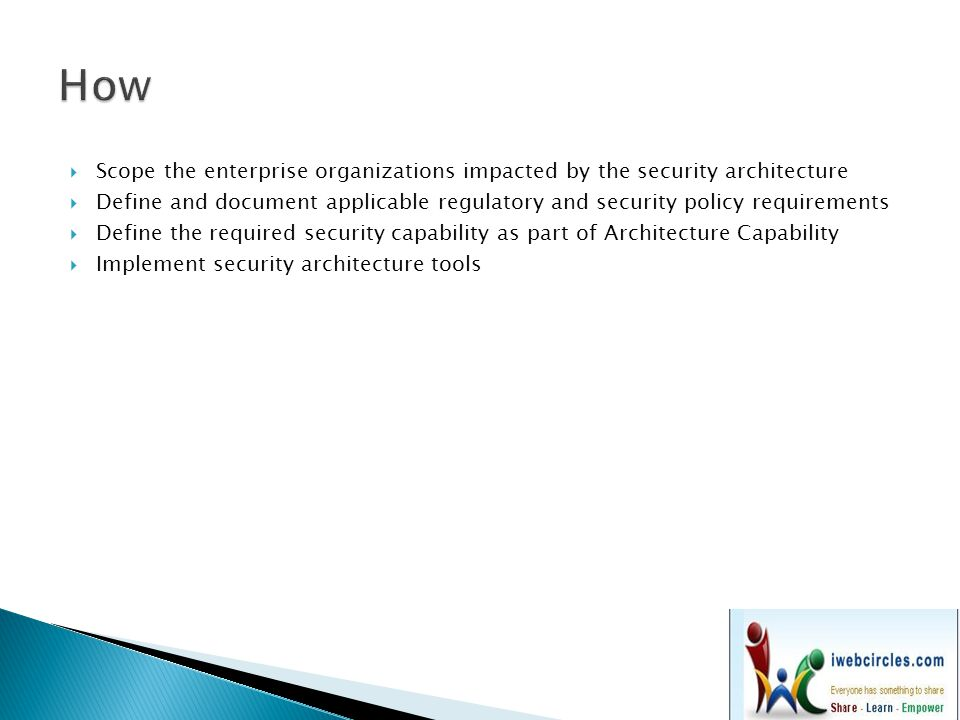 How Scope the enterprise organizations impacted by the security architecture.