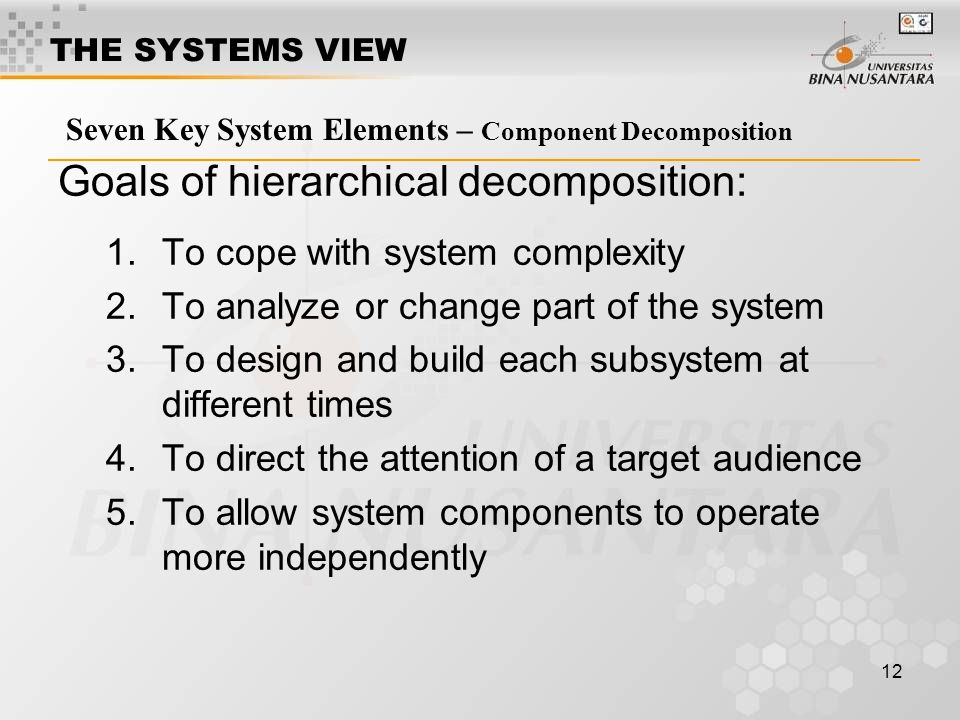 Goals of hierarchical decomposition: