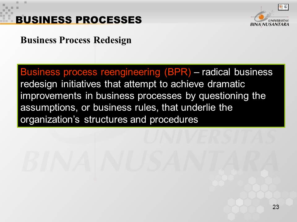 BUSINESS PROCESSES Business Process Redesign.
