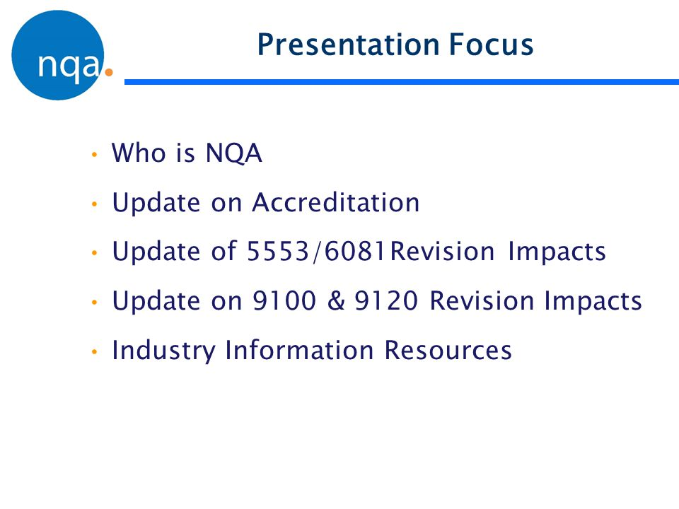 Presentation Focus Who is NQA Update on Accreditation