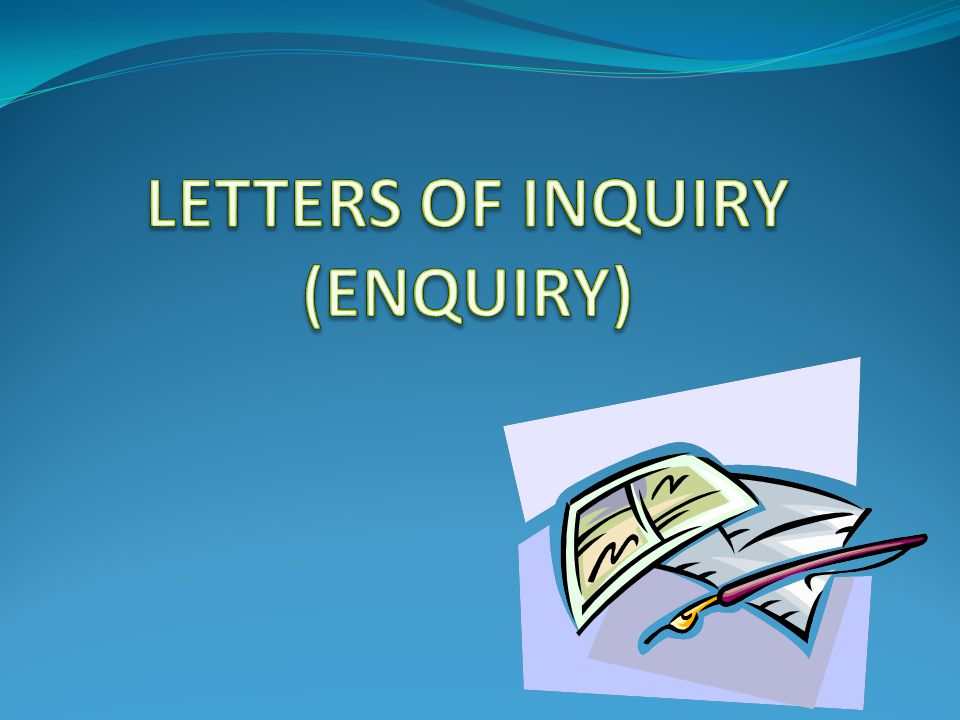 LETTERS OF INQUIRY ENQUIRY ppt download