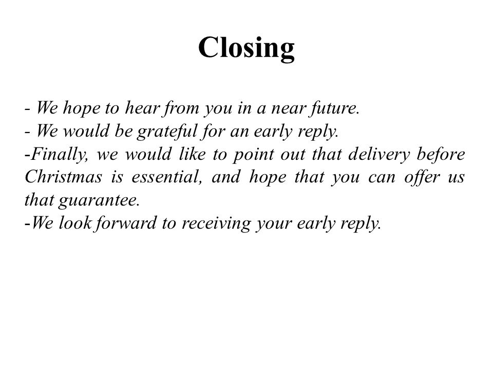 Closing - We hope to hear from you in a near future.