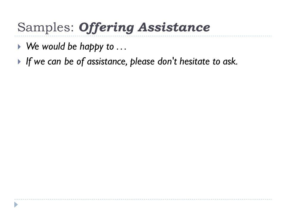 Samples: Offering Assistance