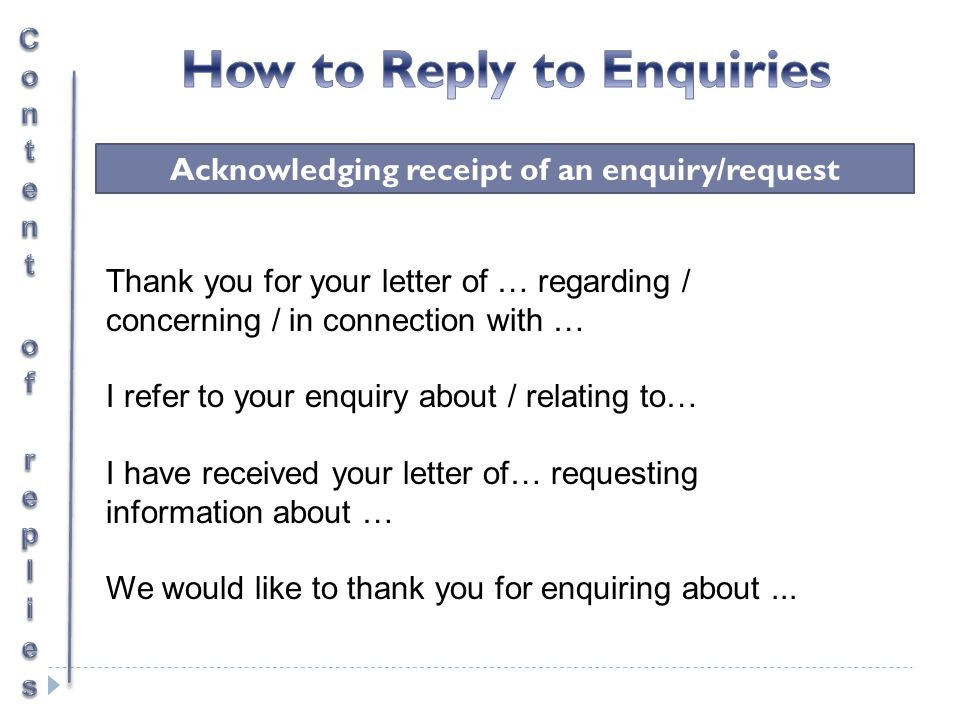 How to Reply to Enquiries Acknowledging receipt of an enquiry/request