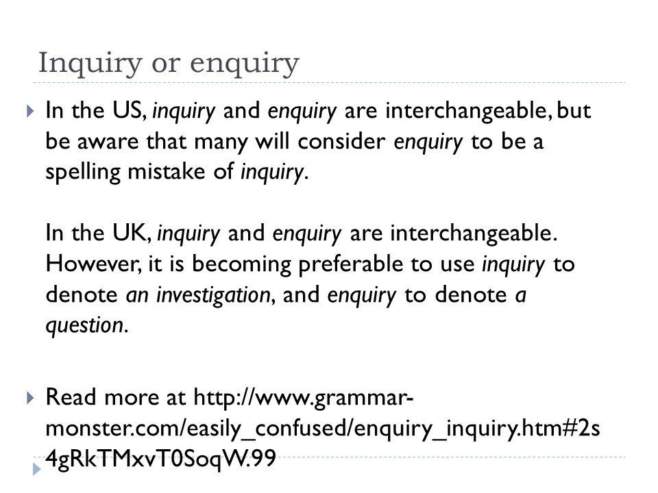 Inquiry or enquiry