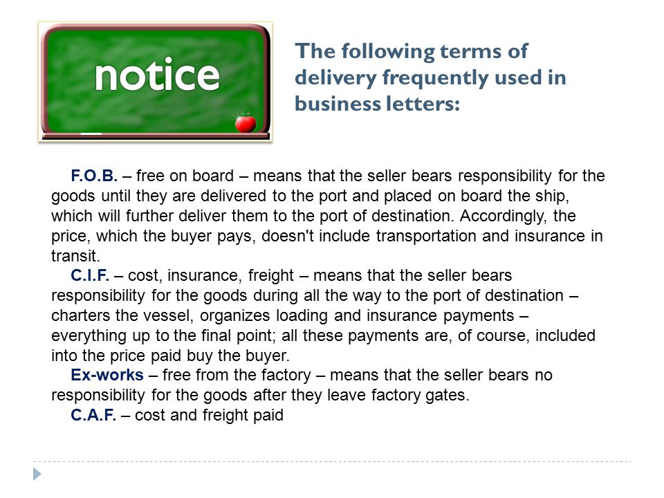 The following terms of delivery frequently used in business letters: