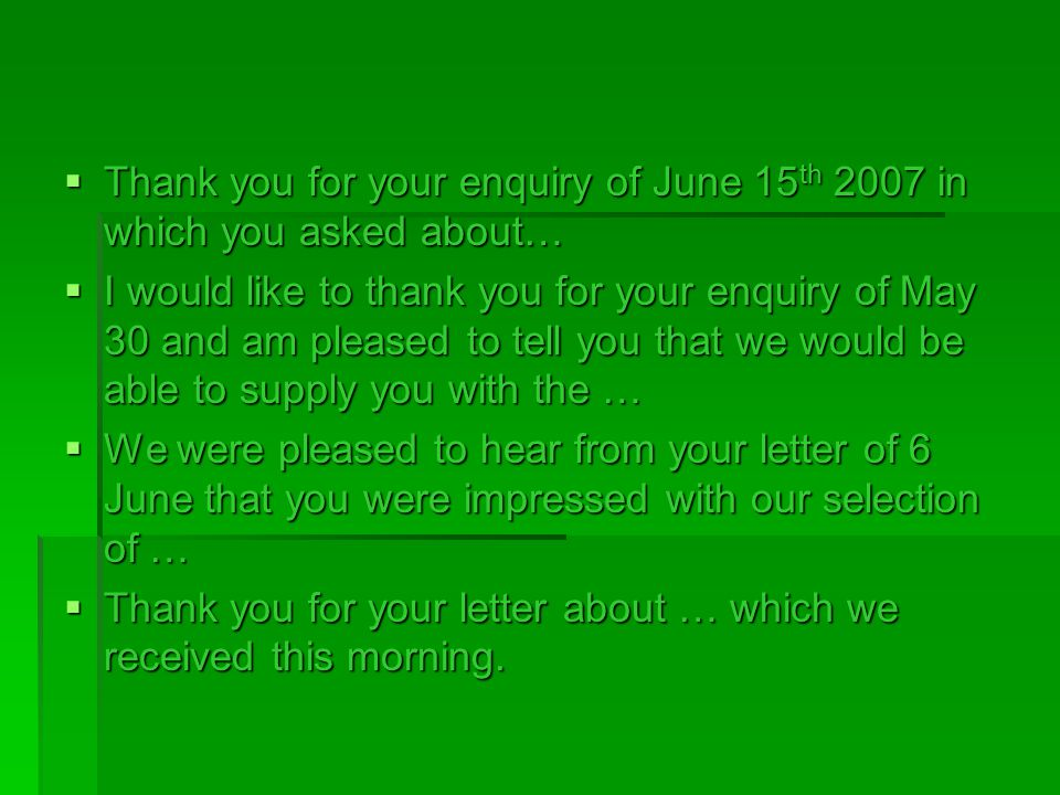 Thank you for your enquiry of June 15th 2007 in which you asked about…