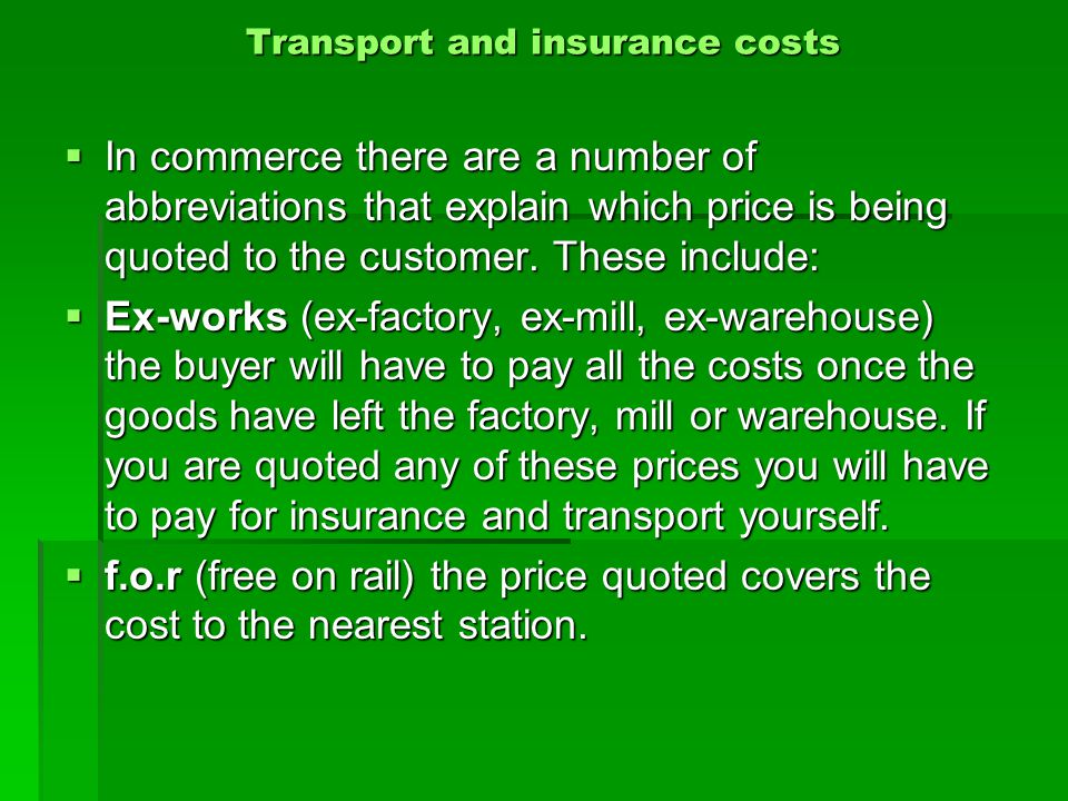 Transport and insurance costs