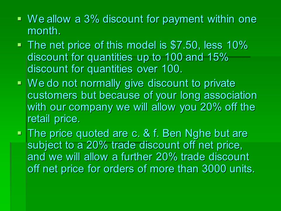 We allow a 3% discount for payment within one month.