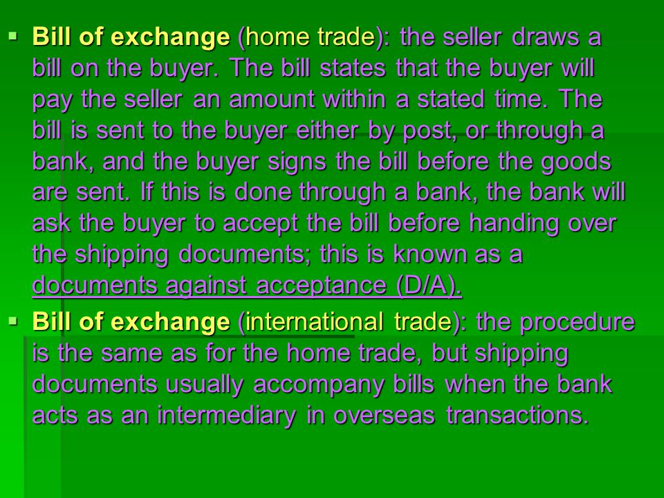 Bill of exchange (home trade): the seller draws a bill on the buyer