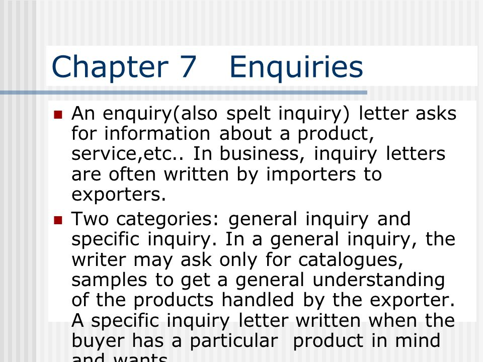 1 Chapter 7 Enquiries An Enquiry(also Spelt Inquiry) Letter Asks For  Information About A Product, Service ...  Example Of Inquiry Letter For Product