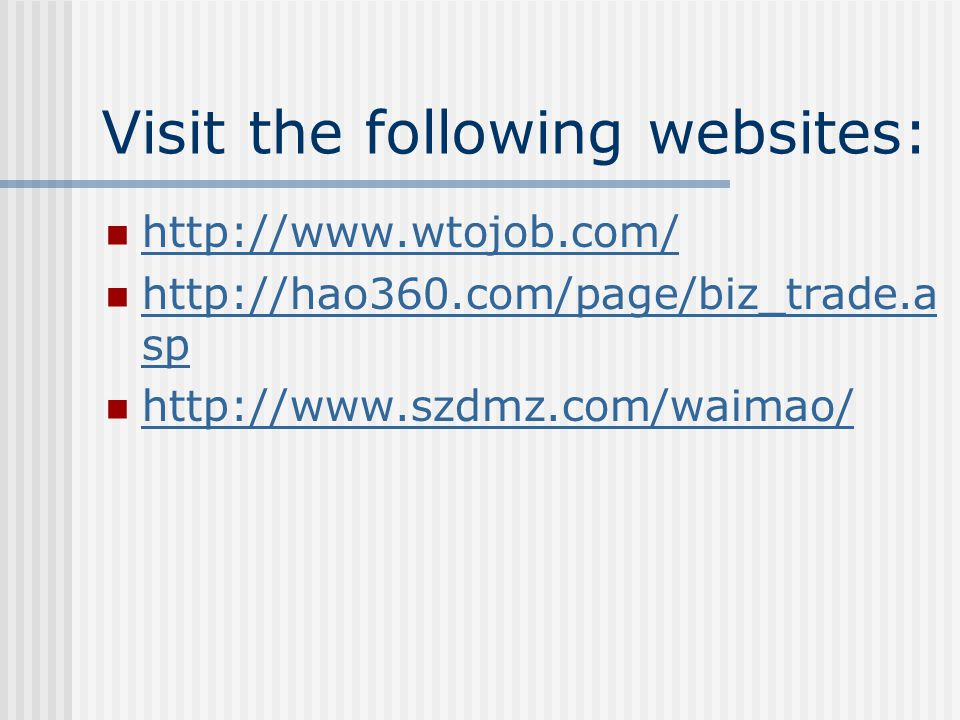 Visit the following websites: