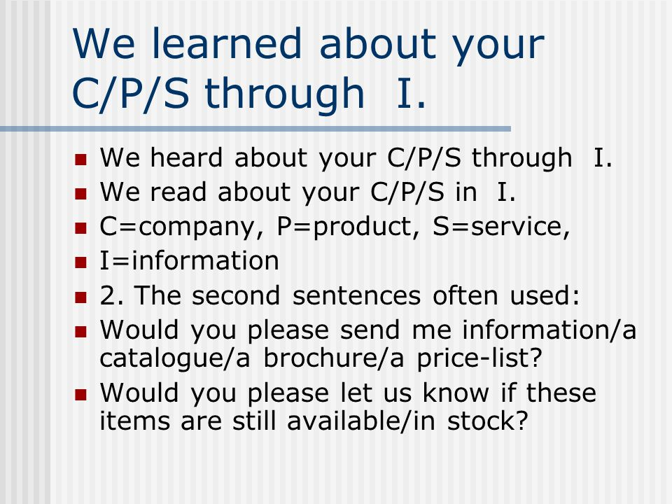 We learned about your C/P/S through I.