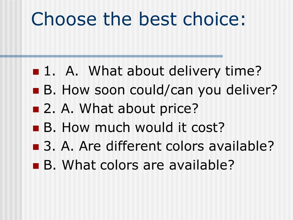 Choose the best choice: