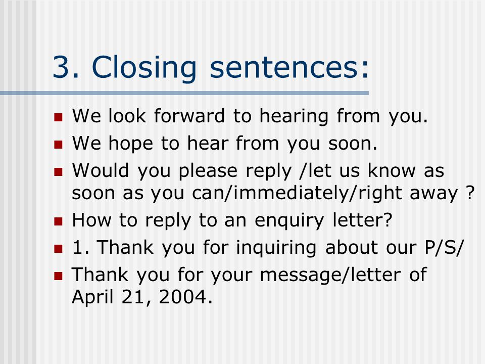 Chapter 7 enquiries an enquiry also spelt inquiry letter for I look forward to hearing from you soon cover letter