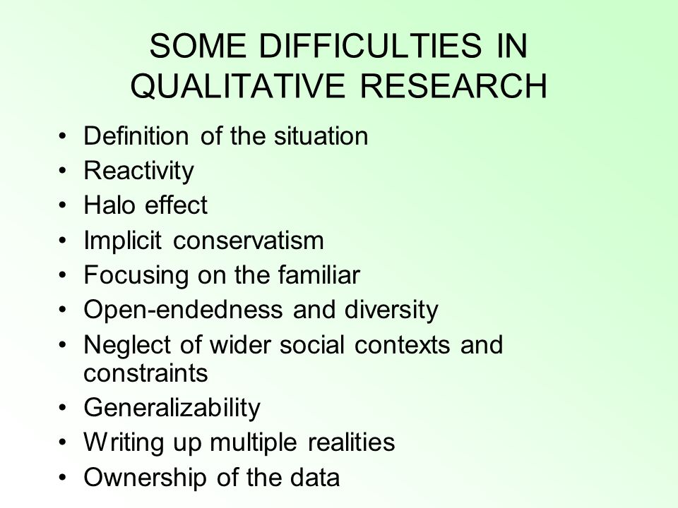 SOME DIFFICULTIES IN QUALITATIVE RESEARCH
