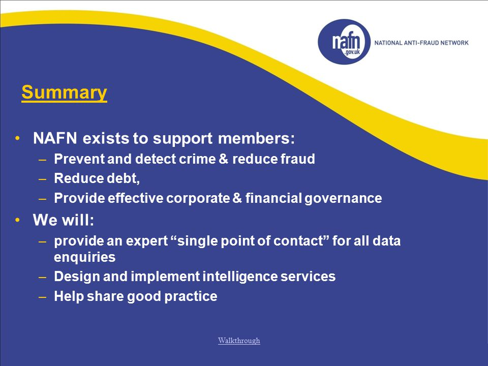 Summary NAFN exists to support members: We will:
