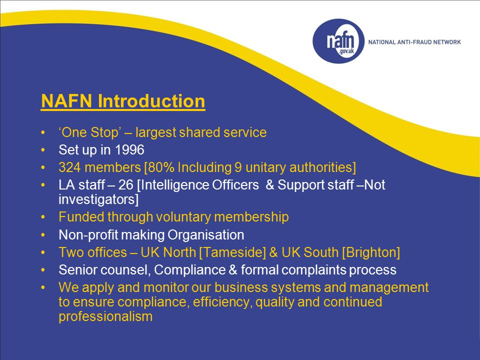 NAFN Introduction 'One Stop' – largest shared service Set up in 1996