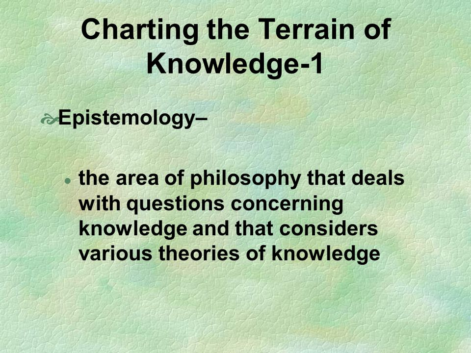 Charting the Terrain of Knowledge-1
