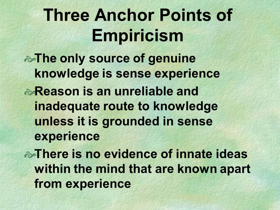 Three Anchor Points of Empiricism