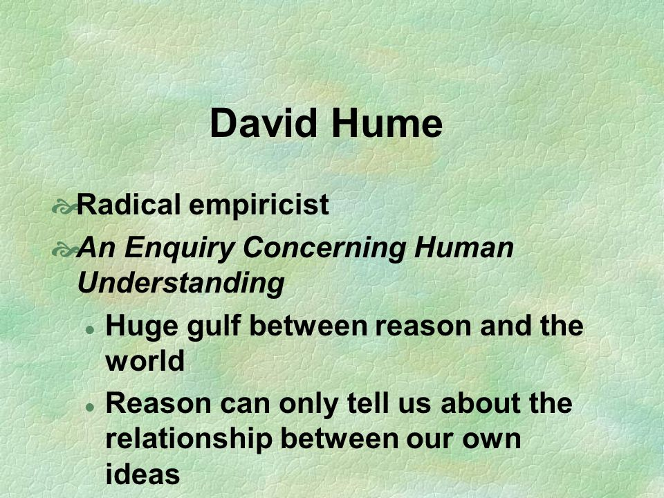 David Hume Radical empiricist