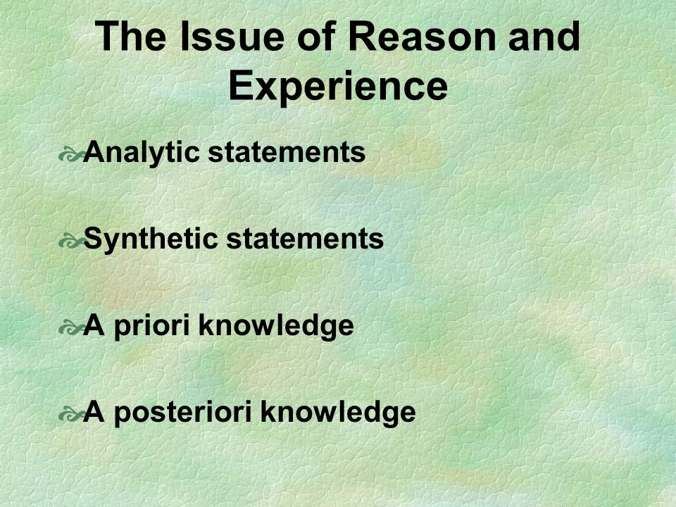The Issue of Reason and Experience
