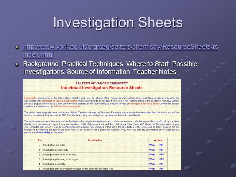 Investigation Sheets http://www.york.ac.uk/org/seg/salters/chemistry/ResourceSheets/rsindex.html.