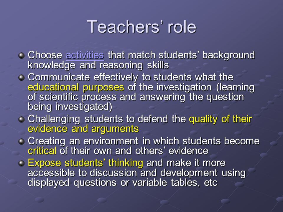 Teachers' role Choose activities that match students' background knowledge and reasoning skills.
