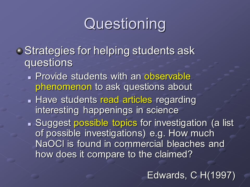 Questioning Strategies for helping students ask questions