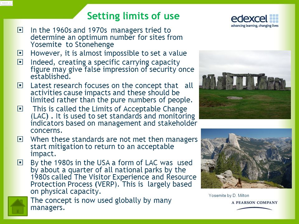 Setting limits of use In the 1960s and 1970s managers tried to determine an optimum number for sites from Yosemite to Stonehenge.