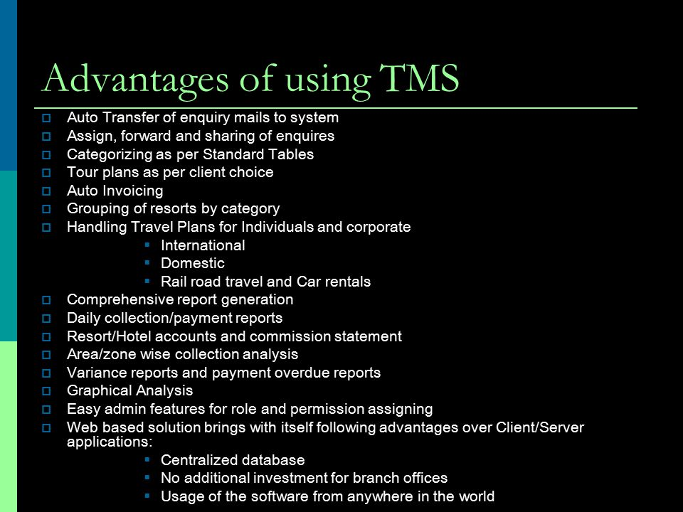 Advantages of using TMS