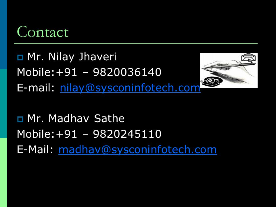 Contact Mr. Nilay Jhaveri Mobile:+91 – 9820036140