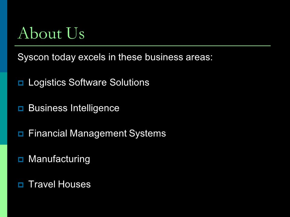 About Us Syscon today excels in these business areas:
