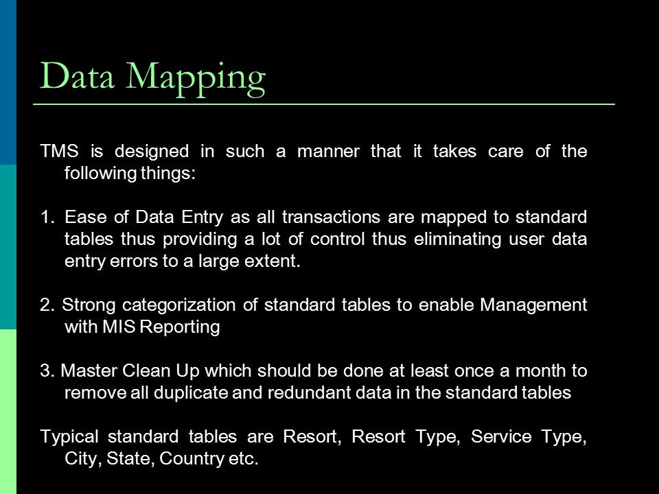 Data Mapping TMS is designed in such a manner that it takes care of the following things: