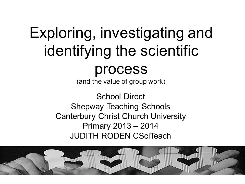 Exploring, investigating and identifying the scientific process (and the value of group work)