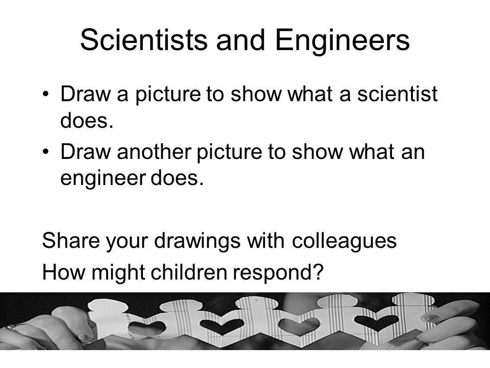 Scientists and Engineers