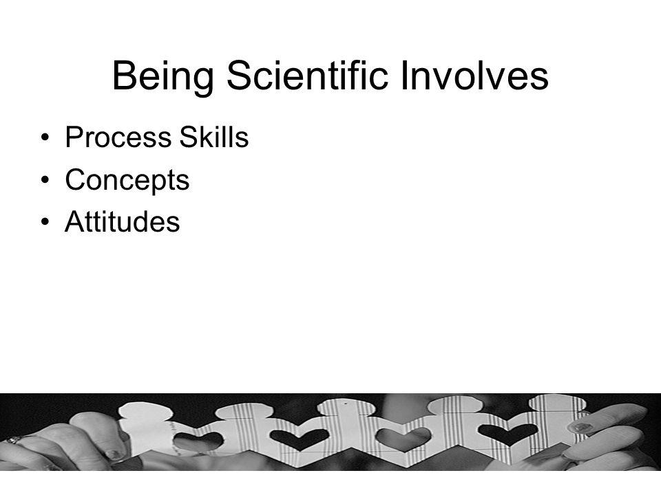 Being Scientific Involves